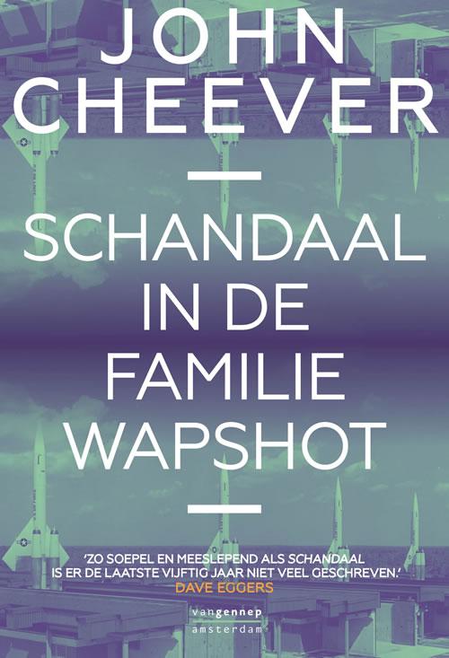 John Cheever - Schandaal in de familie Wapshot