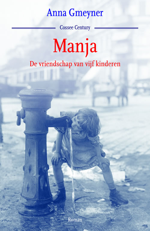 Anna Gmeyner - Manja. De vriendschap van vijf kinderen