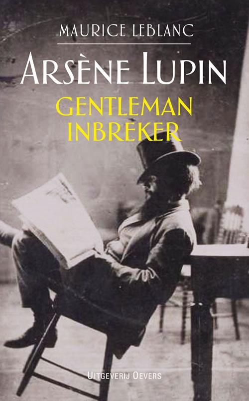 Maurice Leblanc - Arsène Lupin, gentleman-inbreker