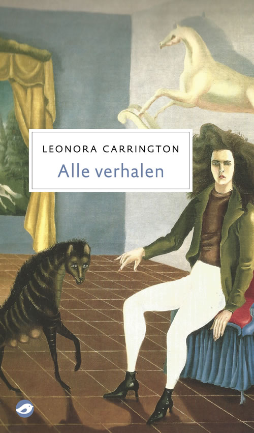 Leonora Carrington - Alle verhalen