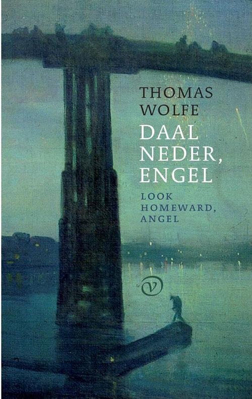 Thomas Wolfe - Daal neder, engel